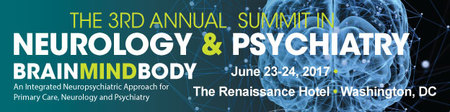 The 3rd Annual Summit in Neurology & Psychiatry: Brain/Mind/Body: Washington, DC, USA, 23-24 June 2017