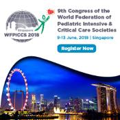 The 9th World Congress on PedIatric Intensive and Critical Care: Singapore, Singapore, 9-13 June 2018