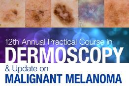 12th Annual Practical Course in Dermoscopy and Update on Malignant Melanoma: Scottsdale, Arizona, USA, 8-10 December 2017