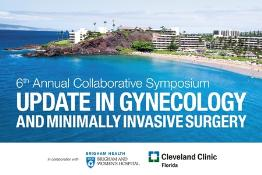 6th Annual Symposium: Update in Gynecology and Minimally Invasive Surgery: Sheraton Maui Resort and Spa, 2605 Kaanapali Parkway, Maui, Hawaii, 96761, USA, 6-10 February 2018