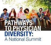 Pathways to Physician Diversity: A National Summit