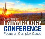 Mayo Clinic Southwest Laryngology Conference: Focus on Complex Cases 2018