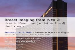 Breast Imaging from A to Z: How to Read Like (or Better Than!) the Experts: Las Vegas, Nevada, USA, 16-18 February 2018