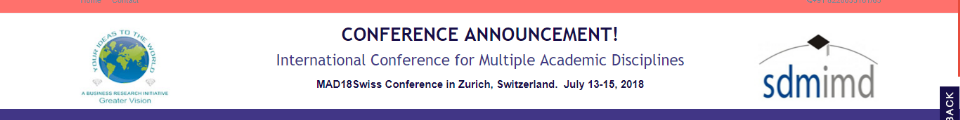 MAD18Swiss International Conference for Multiple Academic Disciplines: Zürich, Switzerland, 13-15 July 2018