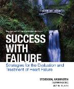 Success With Failure: Strategies for the Evaluation and Treatment of Heart: Skamania Lodge, 1131 SW Skamania Lodge Way, Stevenson, 98648, USA, 15-17 July 2018