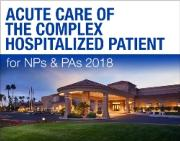 6th Annual Acute Care of the Complex Hospitalized Patient for NPs and PAs