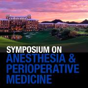 Mayo Clinic Symposium on Anesthesia and Perioperative Medicine
