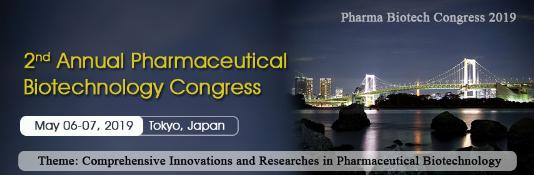 2nd Annual Pharmaceutical Biotechnology Congress: Tokyo, Japan, 6-7 May, 2019